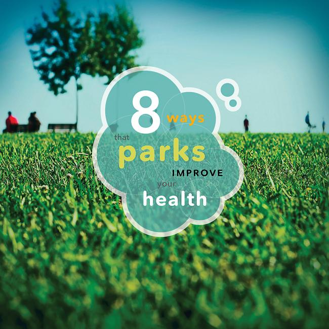 Request our free booklet: 8 Ways That Parks Improve Your Health